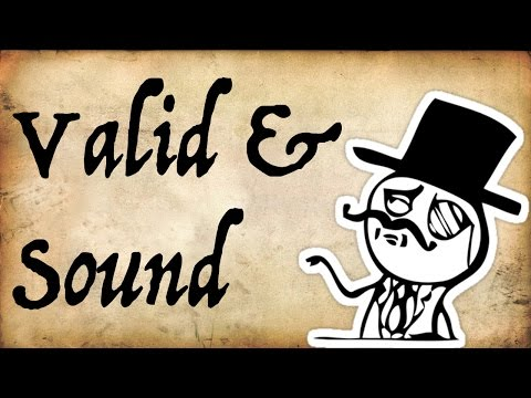 What are 'Valid and Sound?' - Gentleman Thinker