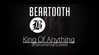 King Of Anything - Beartooth (Instrumental Cover)