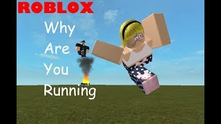 Why Are You Running - Roblox