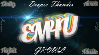 Dropic Thunder - GROWL