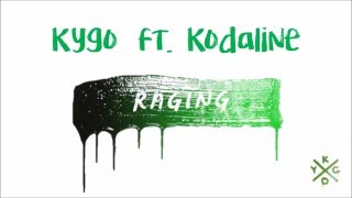 Kygo ft. Kodaline - Raging (Lyrics)