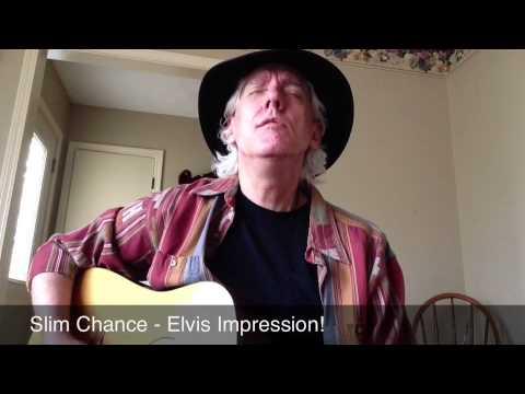Slim Chance Lasting Impressions - Elvis Impression!