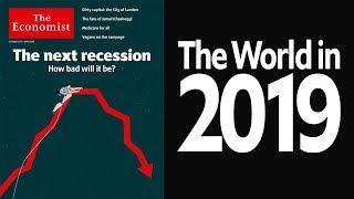 THE ECONOMIST ANUNCIA LA PRÓXIMA RECESIÓN ECONÓMICA MUNDIAL EN 2019