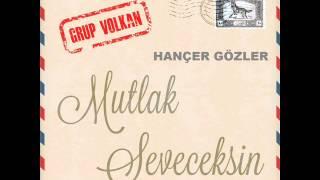 Grup VOLKAN -HANÇER GÖZLER-
