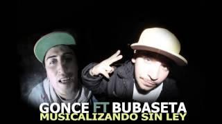 bubaseta ft gonze - musicalizando sin ley