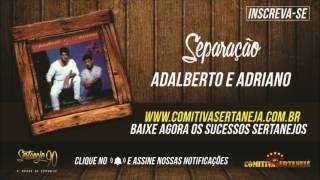 Adalberto e Adriano - Separação   |  Sertanejo Anos 90