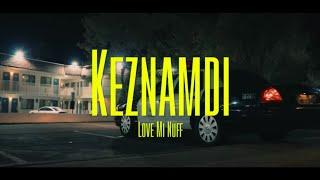 Keznamdi - Love Mi Nuff (Official Music Video)