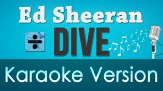 Ed Sheeran - Dive Karaoke Instrumental