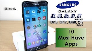 10 Must have Apps for Samsung Galaxy J7 2016, J7 prime, J2, J3, J5, On 5, On7, On 8, On nxt