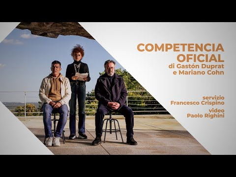 COMPETENCIA OFICIAL di Gastón Duprat e Mariano Cohn