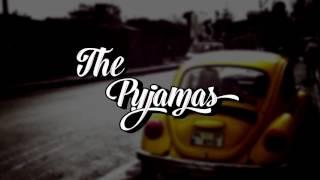 The Pyjamas - Ele te lasa