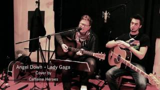 Lady Gaga - Angel Down (Cover by Caffeine Heroes) [Live Studio Session]