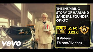 The Inspiring Story of Harland Sanders, founder of KFC