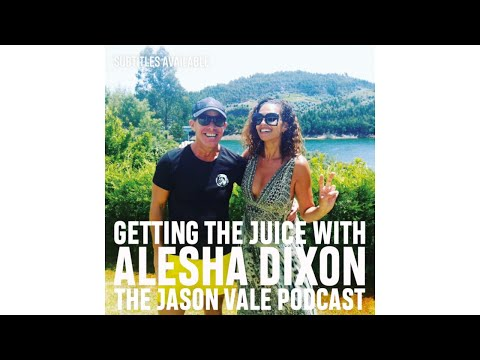SEASON 3  #1  The Jason Vale Podcast: Alesha Dixon