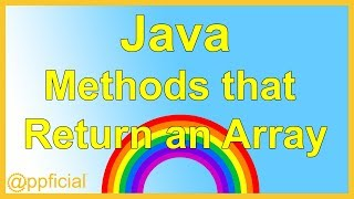 Returning Arrays from a Method in Java - Array Return Type - Java Programming Tutorial - Appficial