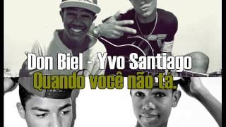 Por1m  - Don Biel & Yvo Santiago - Quando você não tá