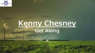 Kenny Chesney - Get Along (Lyrics / Lyric Video)