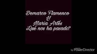 Demarco Flamenco Y Maria Artés - ¿Qué nos ha pasado?