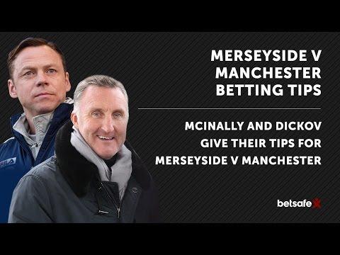 Merseyside v Manchester Betting Tips McInally and Dickov