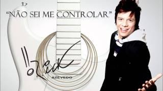 Não Sei Me Controlar - Rick Azevedo CD 2012