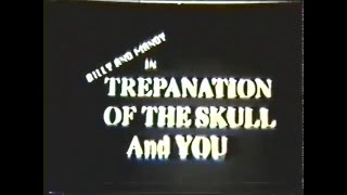 Billy and Mandy in: Trepanation of the Skull and You