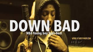 [FREE]🔥 NBA Young Boy Type Beat 2018 ''Down Bad''(Prod. By T&EBEATS)
