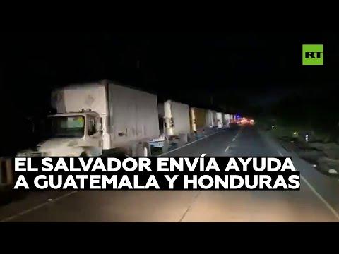 El Salvador envía ayudas a Guatemala y Honduras, afectados por el paso de la tormenta tropical Eta
