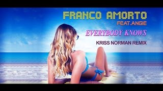 Franco Amorto Feat. Angie - Everybody knows (Kriss Norman Remix) [NSM 2016]