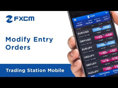 Modify Entry Orders | FXCM Trading Station Mobile
