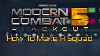 Modern Combat 5: How To Create A Squad