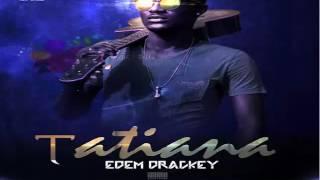 Edem Drackey_Tatiana_Prod By OB Connexion(Official audio)