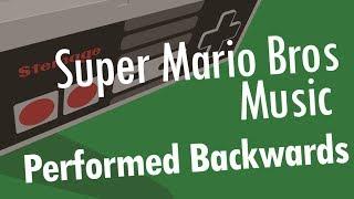 Super Mario Bros Music Performed Backwards - RETROGRESSION: VOL.1