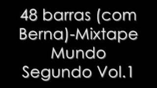 48 Barras (C/ Berna) - Mundo Segundo (Mixtape Mundo Segundo Vol.1)