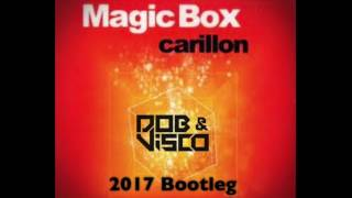 Magic Box - Carillon (Dob & Visco 2017 Bootleg Remix)