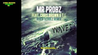 Mr Probz ft Chris Brown & T.I. -  Waves (Legendado/Tradução PT BR)