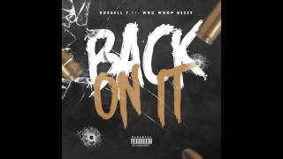 "Russell T. -""BACK ON IT"" Feat. WNC Whop Bezzy (Official Audio)"