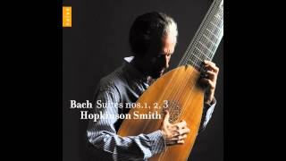 Hopkinson Smith - Suite n°1 BWV 1007: IV.Sarabande