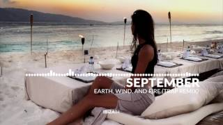 Earth, Wind, And Fire - September (Trap Remix)
