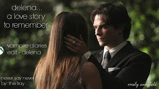 Delena ... a love story to remember. - Never Say Never by: The Fray