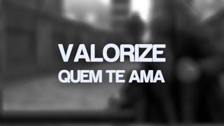 VALORIZE QUEM TE AMA. ♫ | J Drek