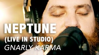 Neptune (Live In Studio) - Gnarly Karma @ Intrigue Sound