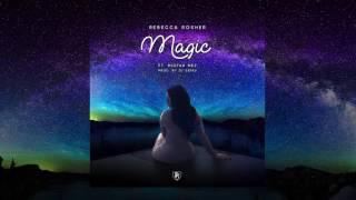 Rebecca Rosher - Magic ft Mistah Mez