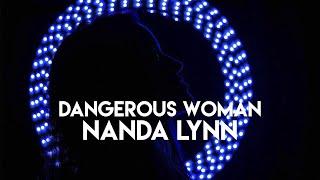 Dangerous Woman - Nanda Lynn (Ariana Grande Cover)