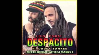 Luis Fonsi Ft Daddy Yankee  - Despacito DJ MANNY L Reggae Version Remix