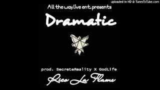 Rico La Flame - Dramatic - Prod By @SecreteReality X GodLife