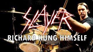 SLAYER - Richard Hung Himself - Drum Cover