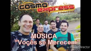 """Música """"Voçês se Merecem"""" Banda Cosmo Express"""