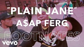 "A$AP Ferg - ""Plain Jane"" Footnotes"