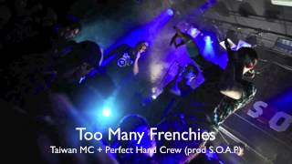 """S.O.A.P - """"Too Many Frenchies"""" feat. Taiwan MC & Perfect Hand Crew"""