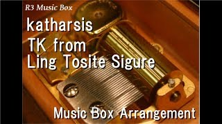 """katharsis/TK from Ling Tosite Sigure [Music Box] (Anime """"Tokyo Ghoul:re"""" OP)"""